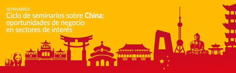 Ciclo de Seminarios sobre China: Oportunidades de Negocio en Sectores de Interés