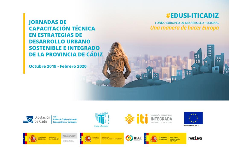 La Oficina de Información de la ITI de Cádiz organiza las Jornadas de Capacitación Técnica para las EDUSI de Cádiz