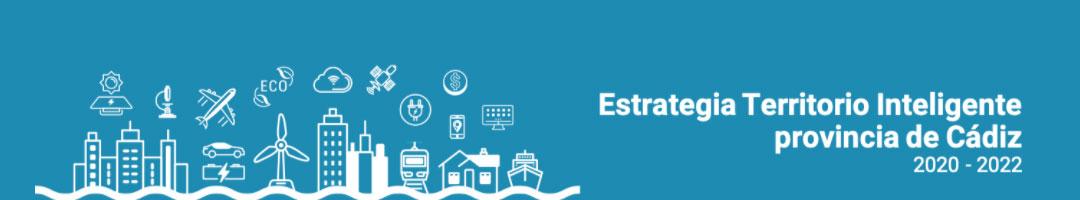 Estrategia Territorio Inteligente Provincia de Cádiz 2020-2022