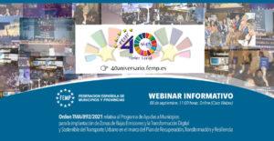Webinar Informativo: Orden TMA/892/2021 relativa al Programa de Ayudas a Municipios para la implantación de Zonas de Bajas Emisiones y la Transformación Digital y Sostenible del Transporte Urbano en el marco del Plan de Recuperación, Transformación y Resiliencia @ Plataforma Cisco Webex (Online)