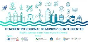 II Encuentro Regional de Municipios Inteligentes #ERMI2021 @ Alcázar de Jerez de la Frontera.